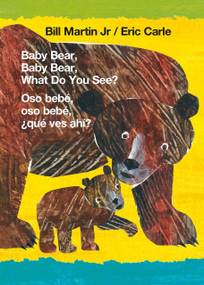 Baby Bear, Baby Bear, What Do You See? / Oso bebé, oso bebé, ¿qué ves ahí? (Bilingual board book - English / Spanish) by Jr. Martin, Bill, Eric Carle, 9781250766076
