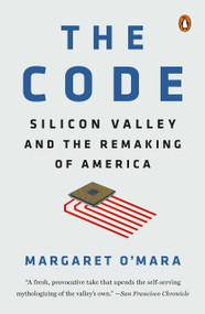 The Code (Silicon Valley and the Remaking of America) - 9780399562204 by Margaret O'Mara, 9780399562204