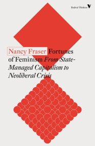 Fortunes of Feminism (From State-Managed Capitalism to Neoliberal Crisis) - 9781788738576 by Nancy Fraser, 9781788738576