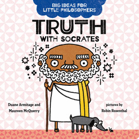 Big Ideas for Little Philosophers: Truth with Socrates by Duane Armitage, Maureen McQuerry, Robin Rosenthal, 9780593108758