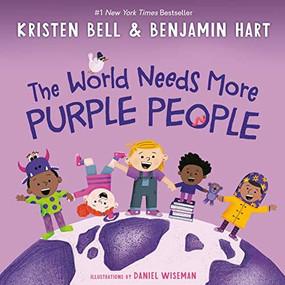 The World Needs More Purple People by Kristen Bell, Benjamin Hart, Daniel Wiseman, 9780593121962