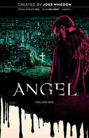 Angel Vol. 1 (Being Human) by Joss Whedon, Bryan Hill, Nelson Blake II, Gleb Melnikov, Gabriel Cassata, 9781684154715