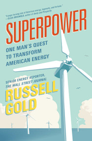 Superpower (One Man's Quest to Transform American Energy) - 9781501163593 by Russell Gold, 9781501163593