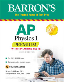 AP Physics 1 Premium (With 4 Practice Tests) by Kenneth Rideout, Jonathan Wolf, 9781506262109