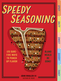 Speedy Seasoning (120 Sure-Fire Ways to Punch Up Flavor) by Cider Mill Press, 9781604339727