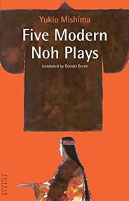 Five Modern Noh Plays by Yukio Mishima, Donald Keene, Donald Keene, 9784805310328