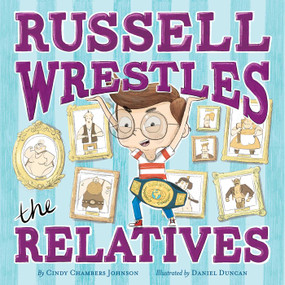 Russell Wrestles the Relatives - 9781534444225 by Cindy Chambers Johnson, Daniel Duncan, 9781534444225