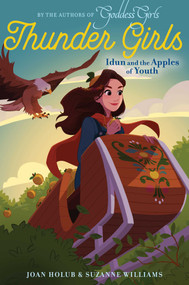 Idun and the Apples of Youth by Joan Holub, Suzanne Williams, 9781481496469