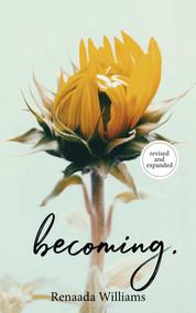 becoming. by Renaada Williams, 9781524855673