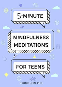 5-Minute Mindfulness Meditations for Teens by Nicole Libin, 9781641528375