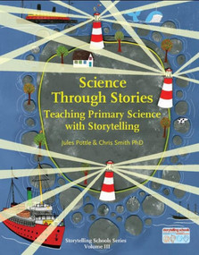 Science Through Stories (Teaching Primary Science with Storytelling) by Jules Pottle, Chris Smith, 9781907359453