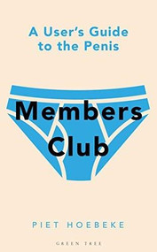 Members Club (A User's Guide to the Penis) by Piet Hoebeke, 9781472977601