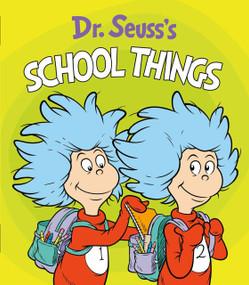 Dr. Seuss's School Things by Dr. Seuss, Tom Brannon, 9780593173961