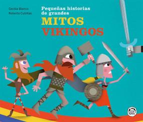 Mitos vikingos / Viking Myths by Cecilia Blanco, Roberto Cubillas, 9789873994302