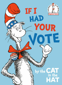 If I Had Your Vote--by the Cat in the Hat - 9780593127971 by Random House, Tom Brannon, 9780593127971