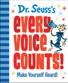 Dr. Seuss's Every Voice Counts! (Make Yourself Heard!) by Dr. Seuss, 9780593123287