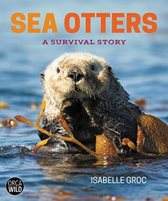 Sea Otters (A Survival Story) by Isabelle Groc, Judi Dench, David F. Mills, 9781459817371