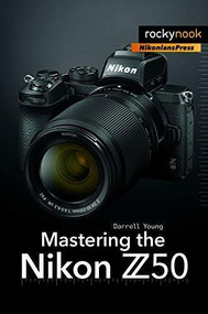 Mastering the Nikon Z50 by Darrell Young, 9781681986227