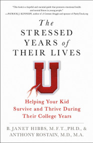 The Stressed Years of Their Lives (Helping Your Kid Survive and Thrive During Their College Years) - 9781250113146 by Dr. B. Janet Hibbs, Dr. Anthony Rostain, 9781250113146
