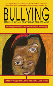 Bullying (Replies, Rebuttals, Confessions, and Catharsis) - 9781510758384 by María Luisa Arroyo, Magdalena Gómez, 9781510758384