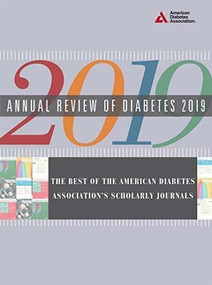 Annual Review of Diabetes 2019 (The Best of the American Diabetes Association's Scholarly Journals) by American Diabetes Association ADA, 9781580407366
