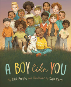 A Boy Like You by Frank Murphy, Kayla Harren, 9781534110465