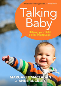 Talking Baby (Helping your child discover language) - 9781988503165 by Anne Buckley, Margaret Anne Maclagan, 9781988503165