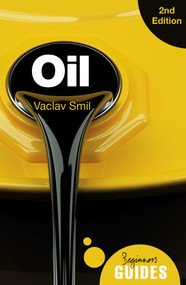 Oil (A Beginner's Guide) by Vaclav Smil, 9781786072863