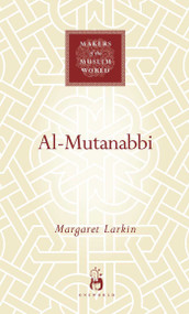 Al-Mutanabbi by Margaret Larkin, 9781851684069