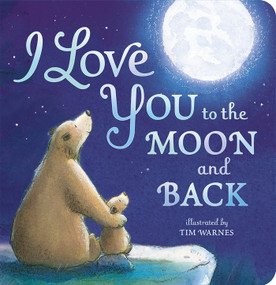I Love You to the Moon and Back - 9781589255517 by Amelia Hepworth, Tim Warnes, 9781589255517
