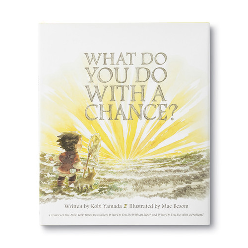 What Do You Do With a Chance? by Kobi Yamada, 9781943200733