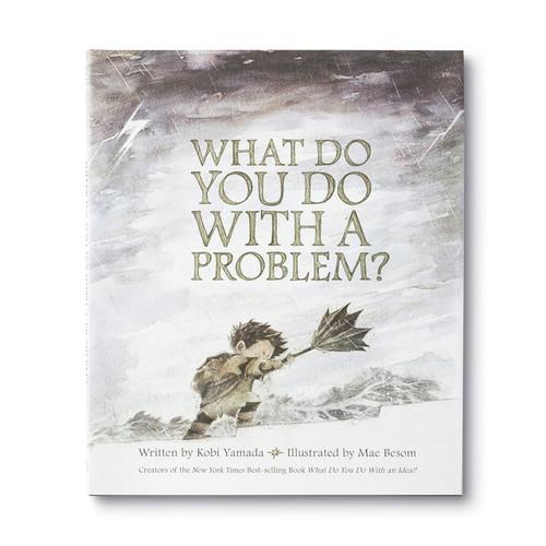 What Do You Do With A Problem? by Kobi Yamada, 9781943200009