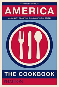 America: The Cookbook by Gabrielle Langholtz, 9780714873961