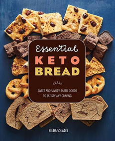 Essential Keto Bread (Sweet and Savory Baked Goods to Satisfy Any Craving) by Hilda Solares, 9781641528931