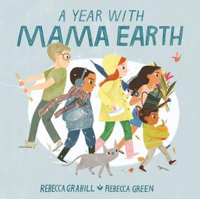 A Year with Mama Earth by Rebecca Grabill, Rebecca Green, 9780802855053