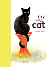 My Wild Cat by Isabelle Simler, 9780802855251
