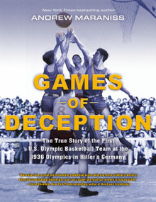 Games of Deception (The True Story of the First U.S. Olympic Basketball Team at the 1936 Olympics in Hitler's Germany) by Andrew Maraniss, 9780525514633