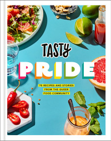 Tasty Pride (75 Recipes and Stories from the Queer Food Community) by Tasty, Jesse Szewczyk, 9780593136980