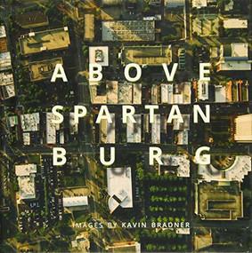 Above Spartanburg by Kavin Bradner, 9781938235689