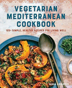 Vegetarian Mediterranean Cookbook (125+ Simple, Healthy Recipes for Living Well) by Sanaa Abourezk, 9781646113941