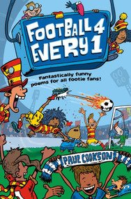 Football 4 Every 1 (Fantastically Funny Poems for All Footie Fans) by Paul Cookson, 9781529022711