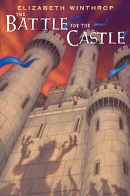 The Battle for the Castle - 9780823444250 by Elizabeth Winthrop, 9780823444250