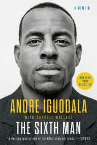 The Sixth Man by Andre Iguodala, Carvell Wallace, 9780525533993