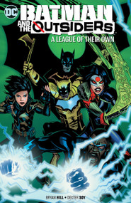 Batman & the Outsiders Vol. 2: A League of Their Own by Bryan Hill, 9781779502865