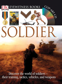 DK Eyewitness Books: Soldier (Discover the World of Soldiers their Training, Tactics, Vehicles, and Weapons) by Simon Adams, 9780756645397
