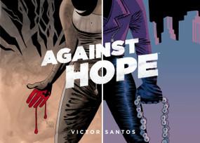 Against Hope by Victor Santos, 9781506717968