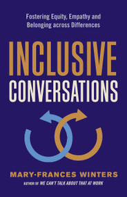 Inclusive Conversations (Fostering Equity, Empathy, and Belonging across Differences) by Mary-Frances Winters, 9781523088805