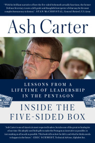 Inside the Five-Sided Box (Lessons from a Lifetime of Leadership in the Pentagon) - 9781524743925 by Ash Carter, 9781524743925