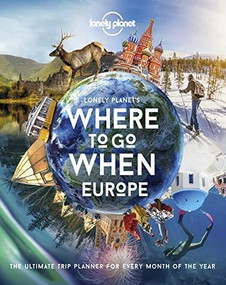 Lonely Planet's Where To Go When Europe by Lonely Planet, Lonely Planet, 9781838690403