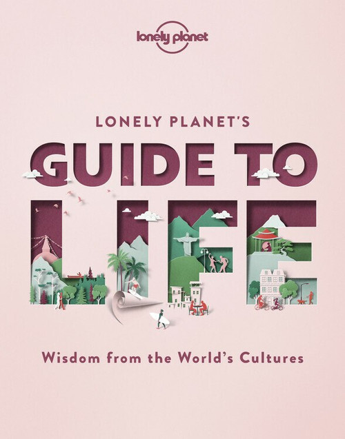 Lonely Planet's Guide to Life (Miniature Edition) by Lonely Planet, Lonely Planet, 9781838690441